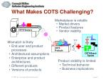 what makes cots challenging