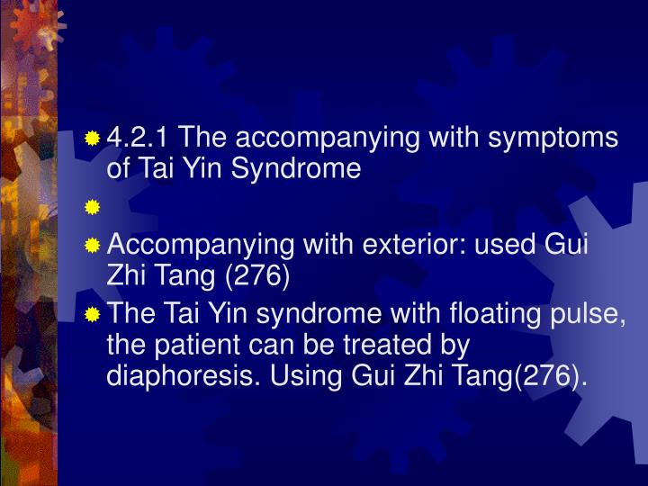 4.2.1 The accompanying with symptoms of Tai Yin Syndrome