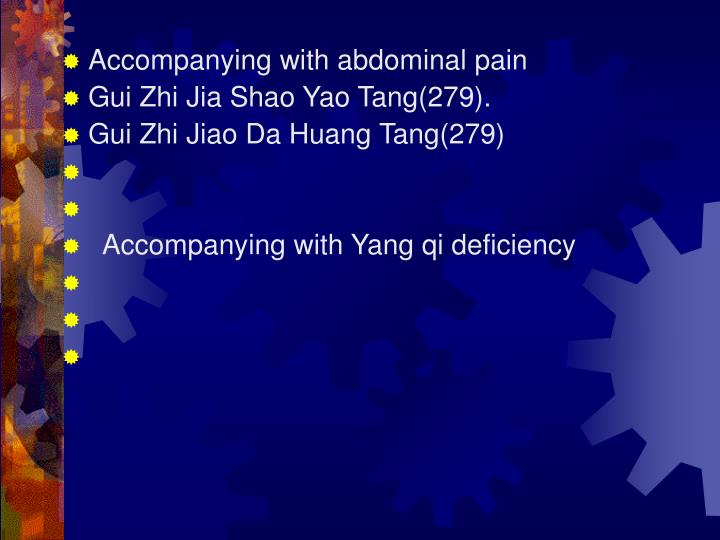Accompanying with abdominal pain