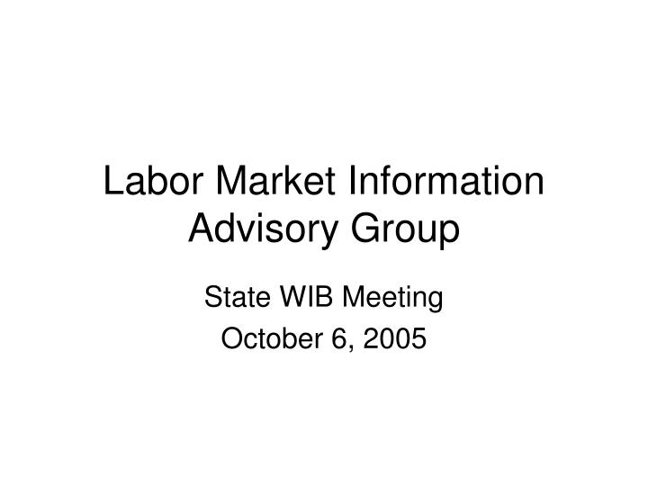 labor market information advisory group