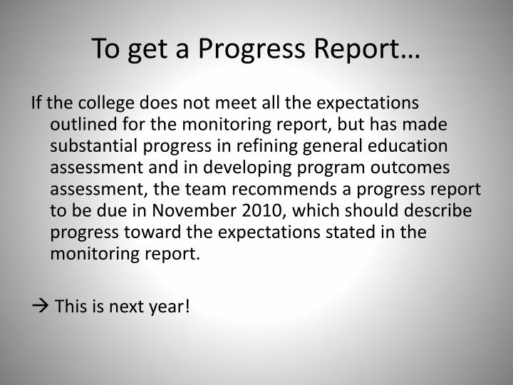 To get a Progress Report…
