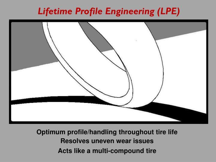 Lifetime Profile Engineering (LPE)