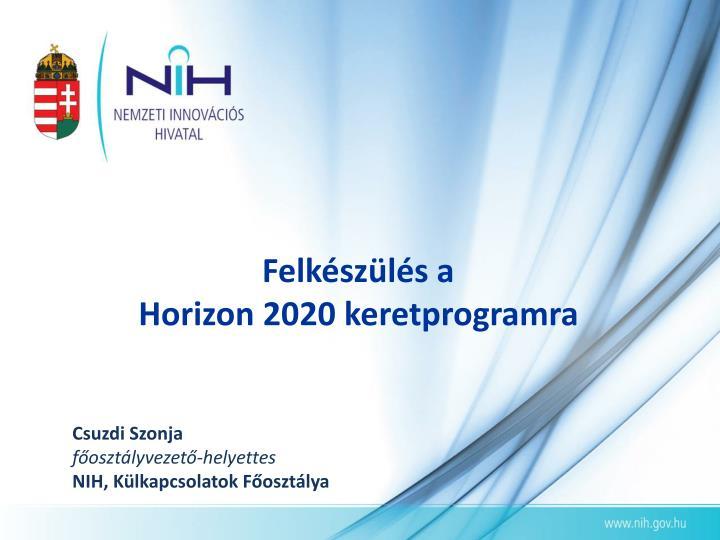 felk sz l s a horizon 2020 keretprogramra n.