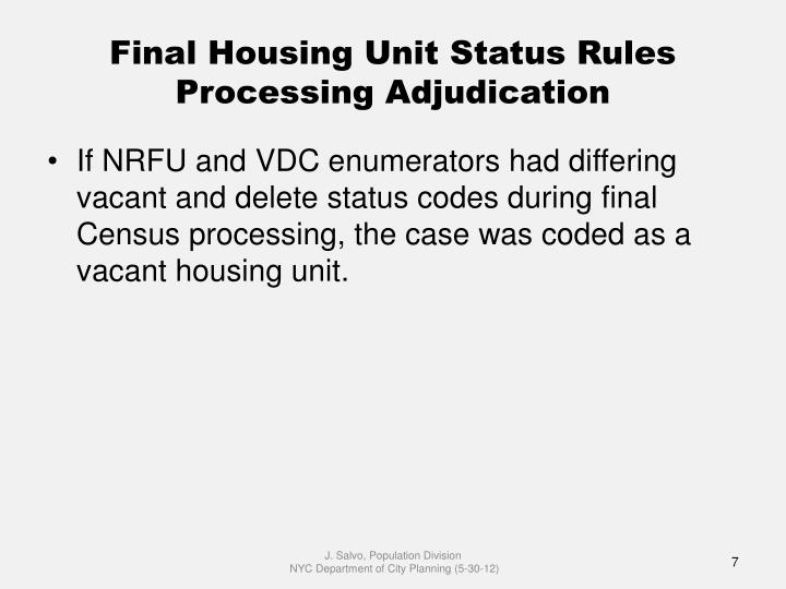 Final Housing Unit Status Rules Processing Adjudication