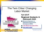 the twin cities changing labor market