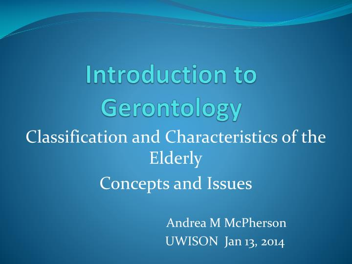 Introduction to gerontology
