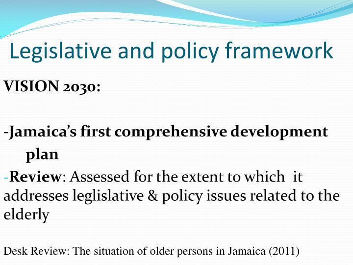 Legislative and policy framework