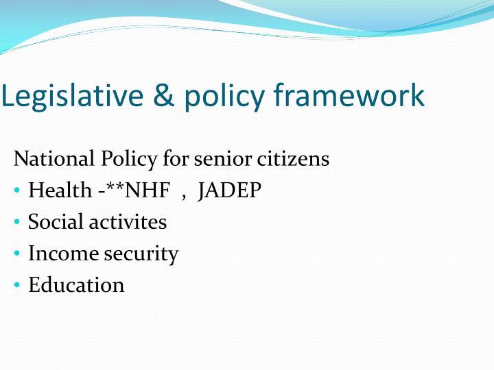 Legislative & policy framework