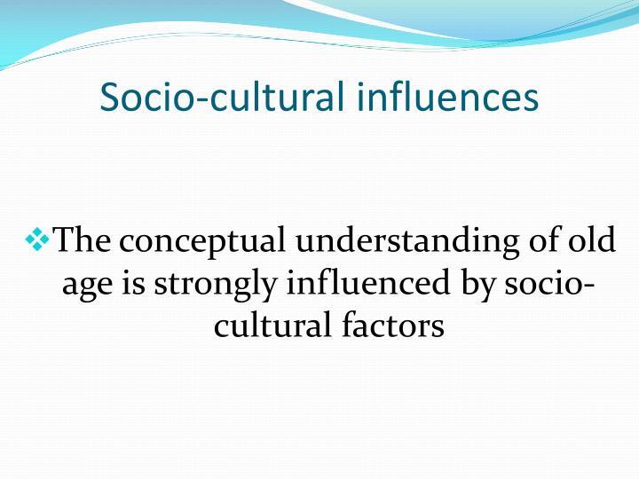 Socio-cultural influences