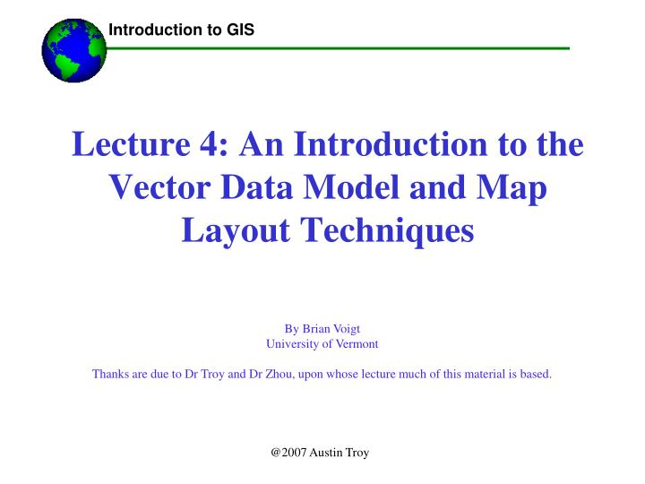 Lecture 4 an introduction to the vector data model and map layout techniques
