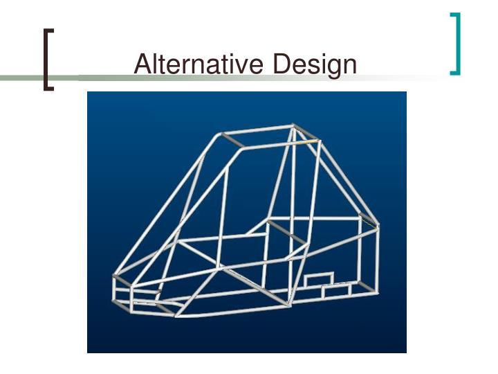 Alternative Design