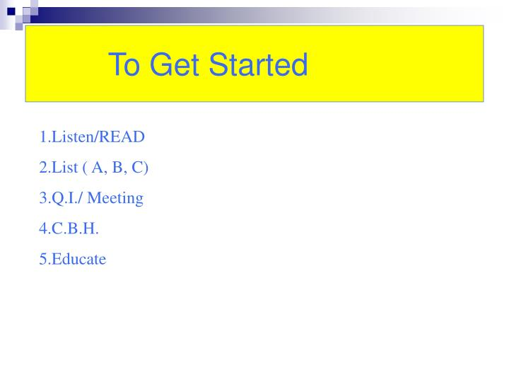 To Get Started