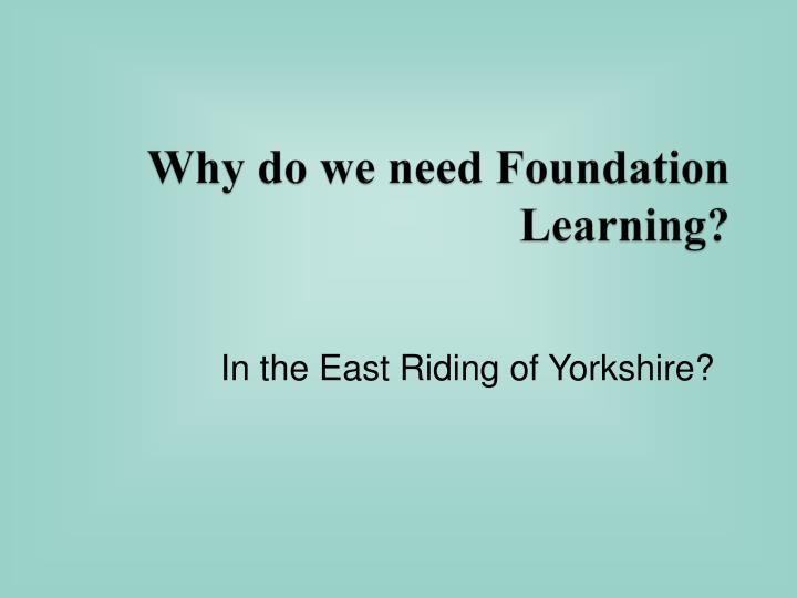 Why do we need foundation learning