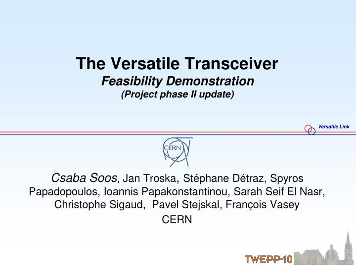 the versatile transceiver feasibility demonstration project phase ii update n.