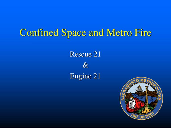 Confined space and metro fire