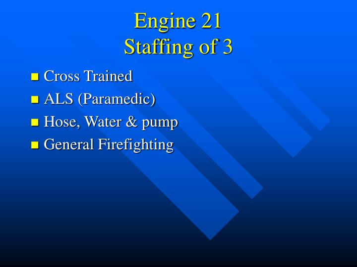 Engine 21 staffing of 3