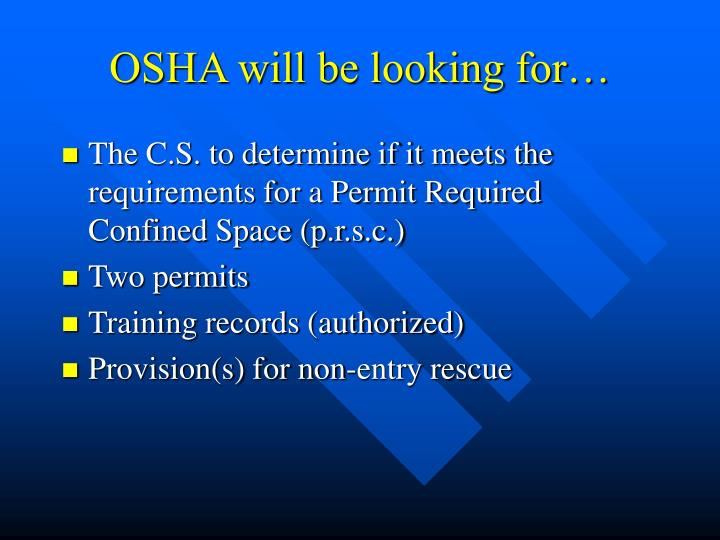 OSHA will be looking for…