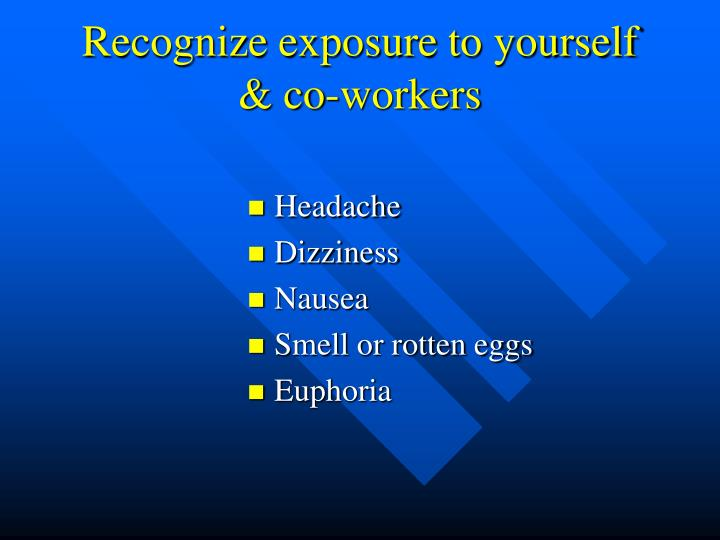 Recognize exposure to yourself & co-workers