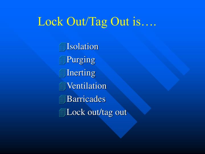 Lock Out/Tag Out is….