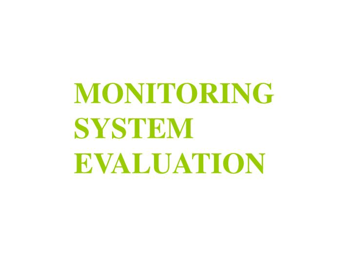 MONITORING SYSTEM EVALUATION
