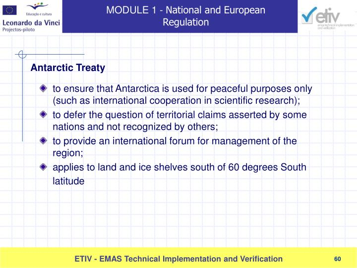to ensure that Antarctica is used for peaceful purposes only (such as international cooperation in scientific research);