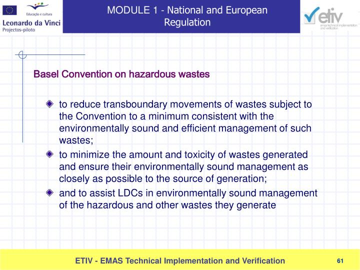 to reduce transboundary movements of wastes subject to the Convention to a minimum consistent with the environmentally sound and efficient management of such wastes;