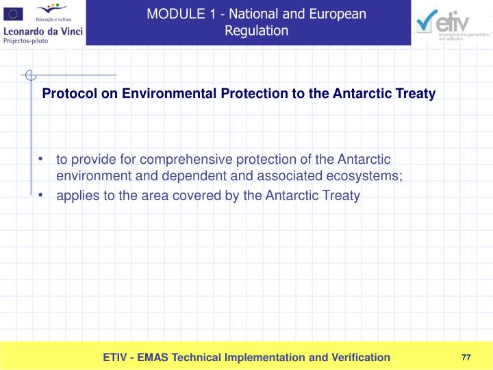 to provide for comprehensive protection of the Antarctic environment and dependent and associated ecosystems;