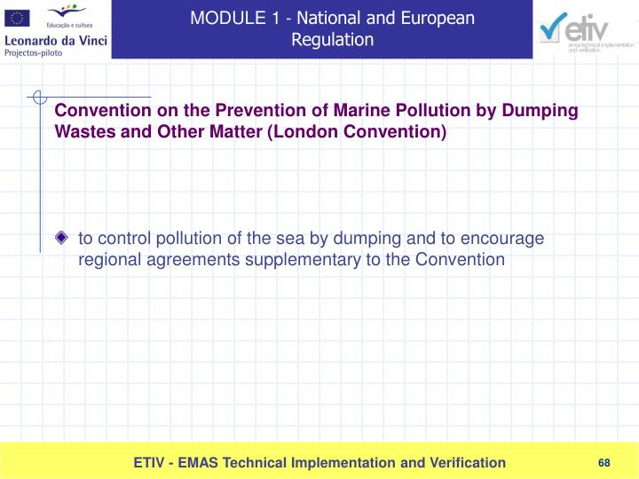 to control pollution of the sea by dumping and to encourage regional agreements supplementary to the Convention
