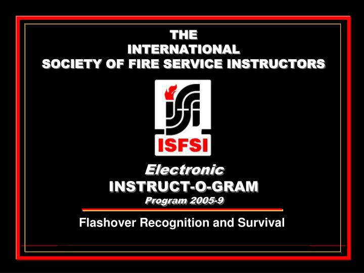 The international society of fire service instructors electronic instruct o gram program 2005 9