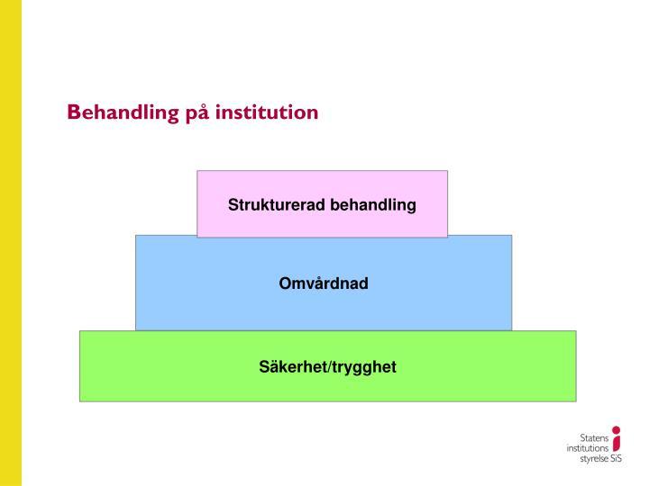 Behandling p institution