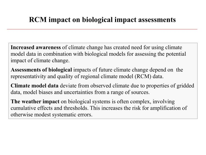 RCM impact on biological impact assessments