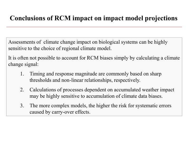 Conclusions of RCM impact on impact model projections