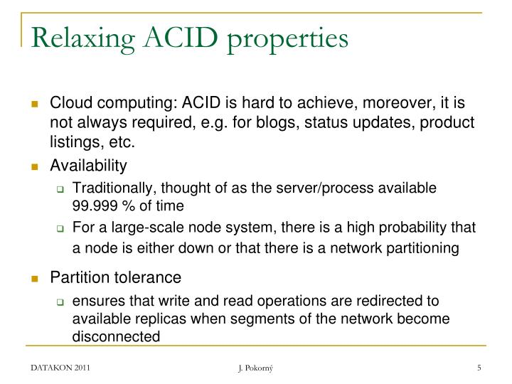 Relaxing ACID properties