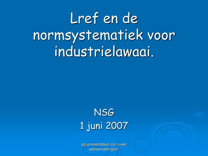 Lref en de normsystematiek voor industrielawaai