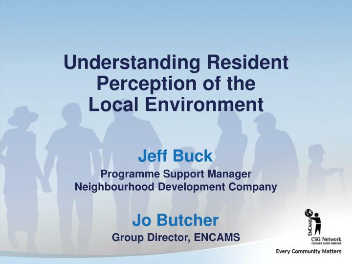 Understanding Resident Perception of the