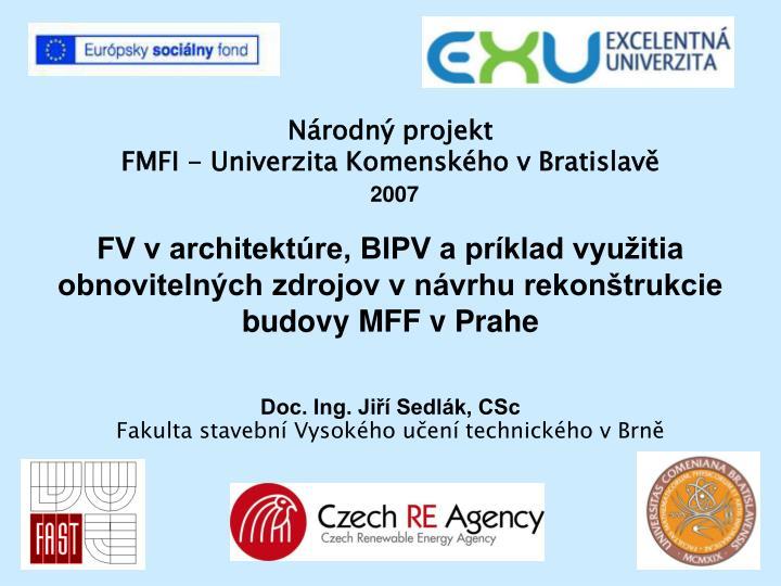 n rodn projekt fmfi univerzita komensk ho v bratislav 2007 n.