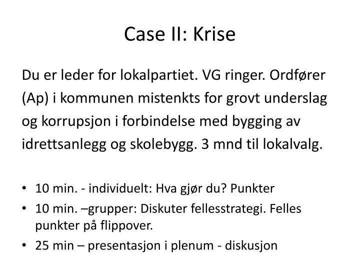 Case II: Krise