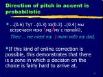 direction of pitch in accent is probabilistic1
