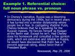 example 1 referential choice full noun phrase vs pronoun