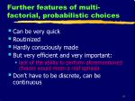 further features of multi factorial probabilistic choices