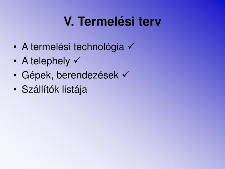 V. Termelési terv