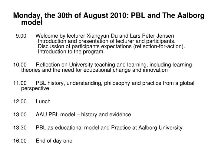 Monday, the 30th of August 2010: PBL and The Aalborg model