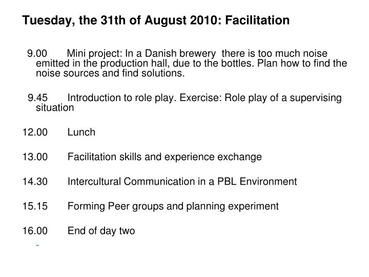 Tuesday, the 31th of August 2010: Facilitation