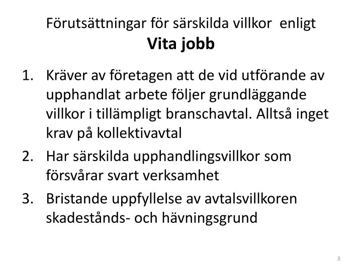 F ruts ttningar f r s rskilda villkor enligt vita jobb
