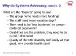 why do systems advocacy cont d 2