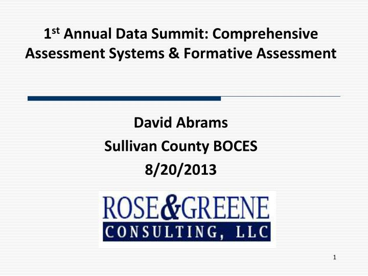 1 st annual data summit comprehensive assessment systems formative assessment n.