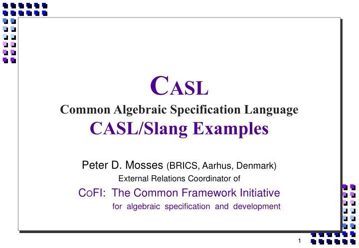 c asl common algebraic specification language casl slang examples n.