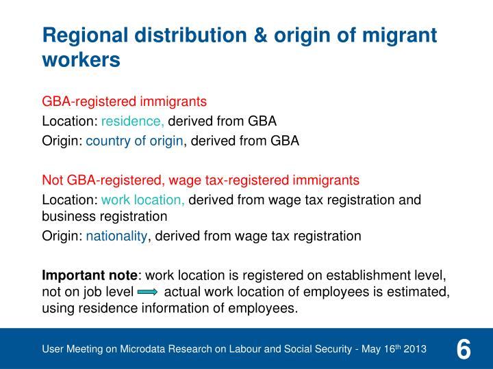 Regional distribution & origin of migrant workers