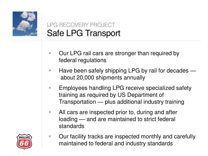 Our LPG rail cars are stronger than required by federal regulations