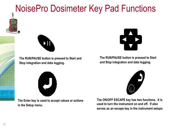NoisePro Dosimeter Key Pad Functions